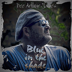 Dee Arthur James - Blue In The Shade