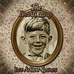 Dee Arthur James - The Devil's Away