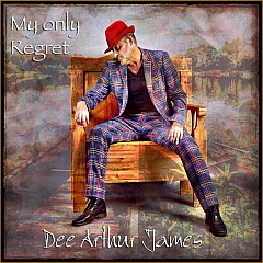 "dee arthur james ""my only regret"""